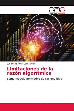 Limitaciones de la razón algorítmica