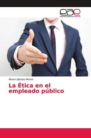 La Ética en el empleado público