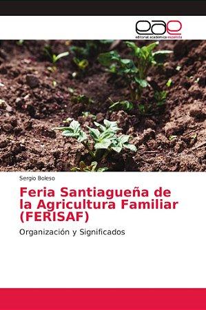 Feria Santiagueña de la Agricultura Familiar (FERISAF)