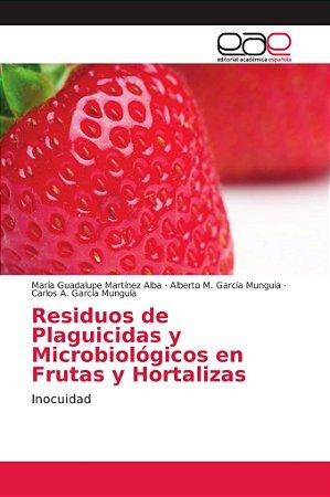 Residuos de Plaguicidas y Microbiológicos en Frutas y Hortal