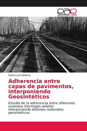 Adherencia entre capas de pavimentos, interponiendo Geosinté