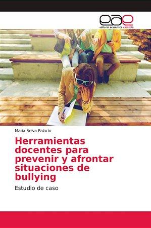 Herramientas docentes para prevenir y afrontar situaciones d