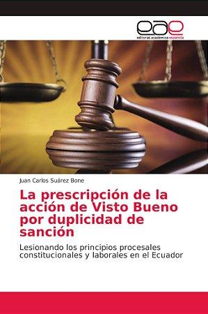 La prescripción de la acción de Visto Bueno por duplicidad d