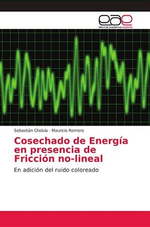 Cosechado de Energía en presencia de Fricción no-lineal