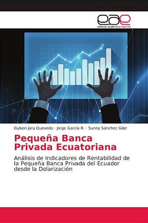 Pequeña Banca Privada Ecuatoriana