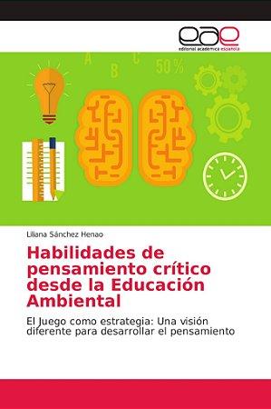 Habilidades de pensamiento crítico desde la Educación Ambien