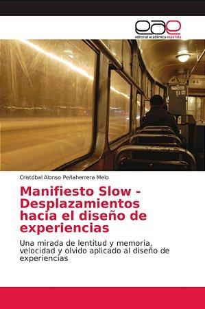 Manifiesto Slow - Desplazamientos hacia el diseño de experie