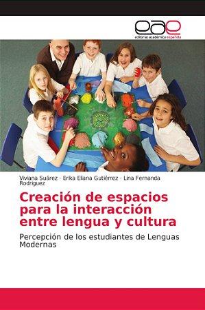 Creación de espacios para la interacción entre lengua y cult