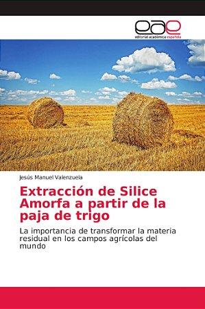 Extracción de Silice Amorfa a partir de la paja de trigo