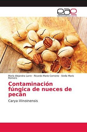 Contaminación fúngica de nueces de pecán