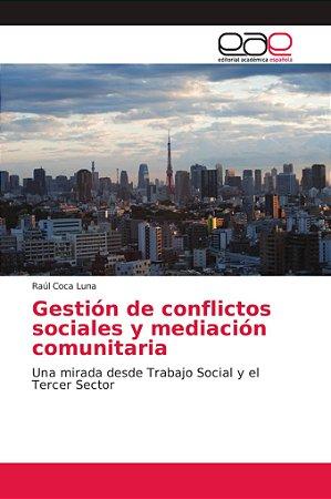 Gestión de conflictos sociales y mediación comunitaria