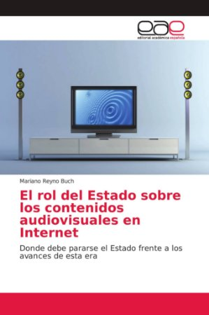El rol del Estado sobre los contenidos audiovisuales en Inte