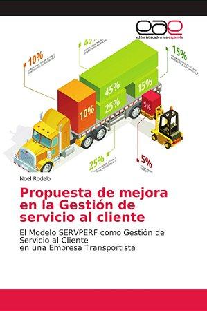 Propuesta de mejora en la Gestión de servicio al cliente