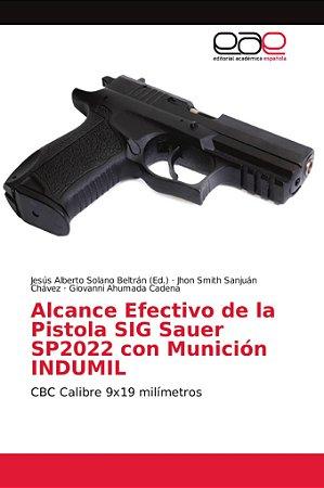 Alcance Efectivo de la Pistola SIG Sauer SP2022 con Munición