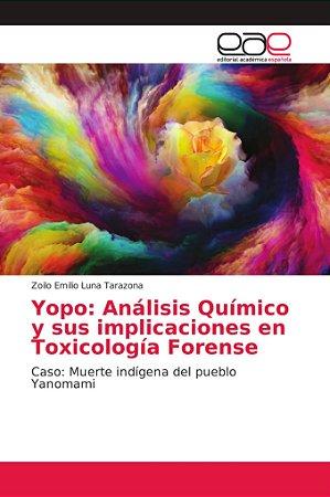 Yopo: Análisis Químico y sus implicaciones en Toxicología Fo