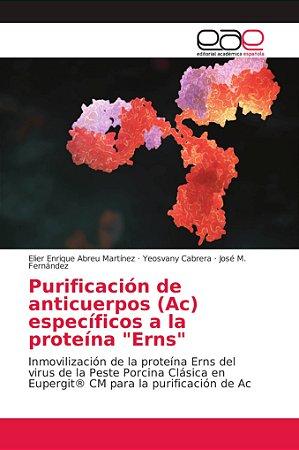 """Purificación de anticuerpos (Ac) específicos a la proteína """""""