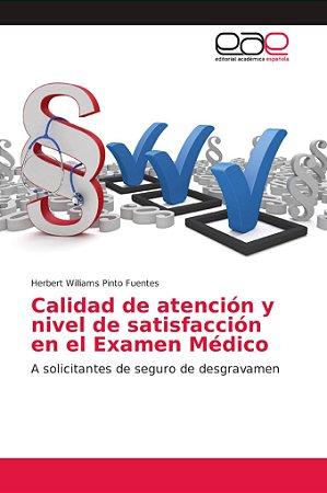 Calidad de atención y nivel de satisfacción en el Examen Méd