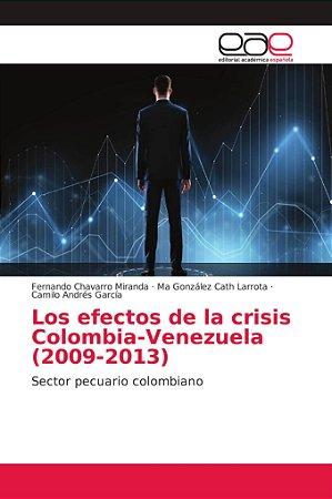 Los efectos de la crisis Colombia-Venezuela (2009-2013)