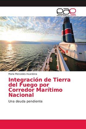 Integración de Tierra del Fuego por Corredor Marítimo Nacion