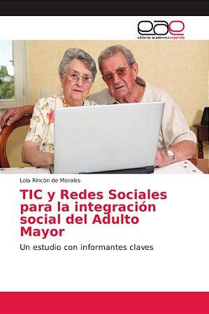TIC y Redes Sociales para la integración social del Adulto M