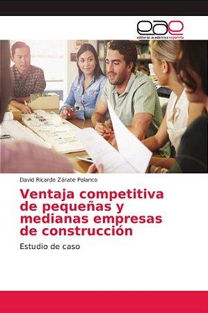 Ventaja competitiva de pequeñas y medianas empresas de const