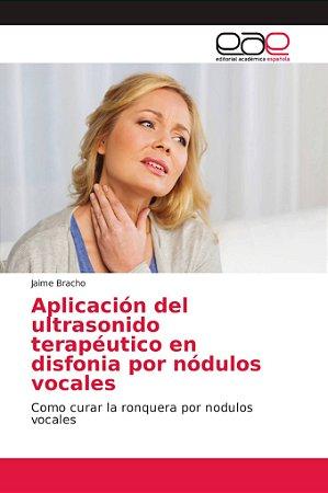 Aplicación del ultrasonido terapéutico en disfonia por nódul