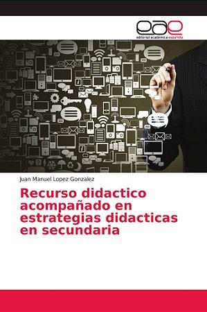 Recurso didactico acompañado en estrategias didacticas en se