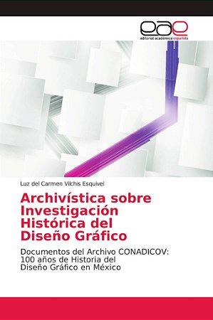 Archivística sobre Investigación Histórica del Diseño Gráfic