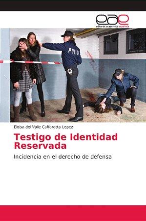Testigo de Identidad Reservada