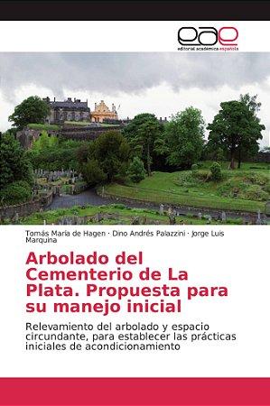 Arbolado del Cementerio de La Plata. Propuesta para su manej