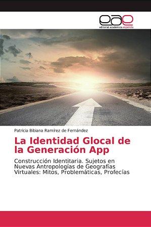 La Identidad Glocal de la Generación App