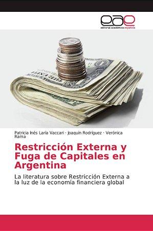 Restricción Externa y Fuga de Capitales en Argentina