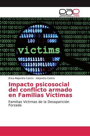 Impacto psicosocial del conflicto armado en Familias Víctima