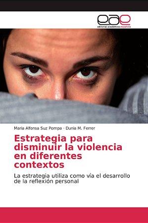 Estrategia para disminuir la violencia en diferentes context
