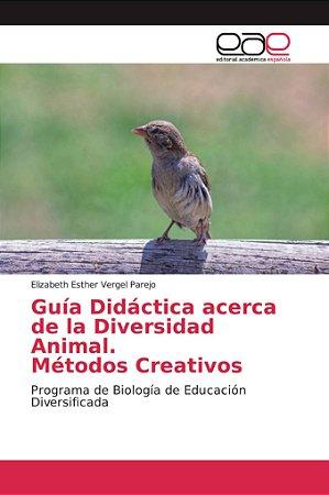 Guía Didáctica acerca de la Diversidad Animal. Métodos Creat