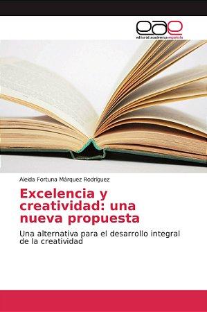 Excelencia y creatividad: una nueva propuesta