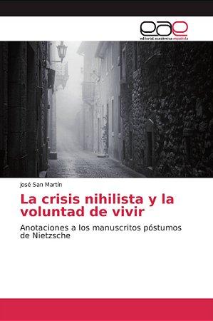 La crisis nihilista y la voluntad de vivir
