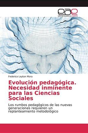 Evolución pedagógica. Necesidad inminente para las Ciencias