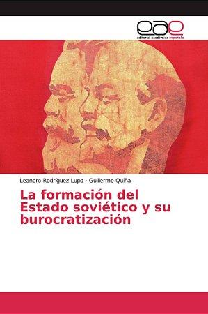La formación del Estado soviético y su burocratización