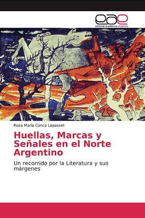Huellas, Marcas y Señales en el Norte Argentino
