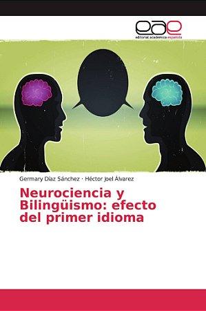 Neurociencia y Bilingüismo: efecto del primer idioma