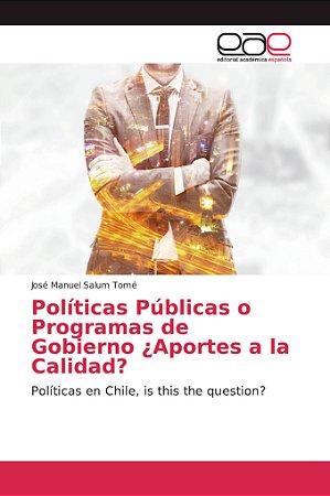 Políticas Públicas o Programas de Gobierno ¿Aportes a la Cal