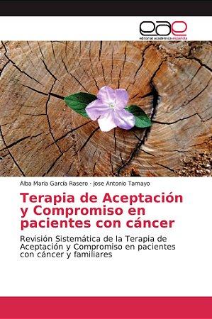 Terapia de Aceptación y Compromiso en pacientes con cáncer
