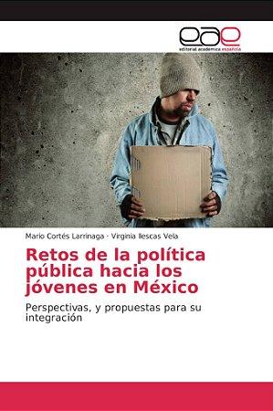 Retos de la política pública hacia los jóvenes en México