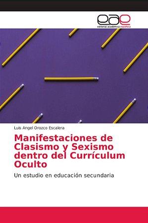 Manifestaciones de Clasismo y Sexismo dentro del Currículum