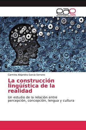 La construcción lingüística de la realidad