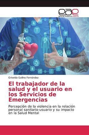 El trabajador de la salud y el usuario en los Servicios de E