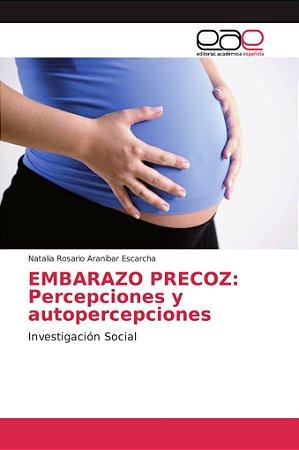 EMBARAZO PRECOZ: Percepciones y autopercepciones