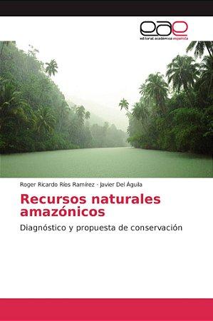 Recursos naturales amazónicos