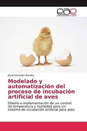 Modelado y automatización del proceso de incubación artifici